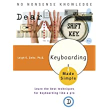 Keyboarding Made Simple: Learn the best techniques for keyboarding like a pro (English Edition)