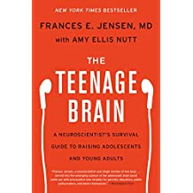 The Teenage Brain: A Neuroscientist's Survival Guide to Raising Adolescents and Young Adults (English Edition)