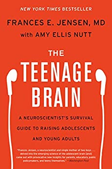 """""""The Teenage Brain: A Neuroscientist's Survival Guide to Raising Adolescents and Young Adults (English Edition)"""",作者:[Frances E. Jensen, Amy Ellis Nutt]"""