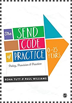 """""""The SEND Code of Practice 0-25 Years: Policy, Provision and Practice (English Edition)"""",作者:[Tutt, Rona, Williams, Paul]"""