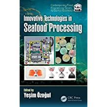 Innovative Technologies in Seafood Processing (Contemporary Food Engineering) (English Edition)