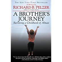 A Brother's Journey: Surviving a Childhood of Abuse (English Edition)