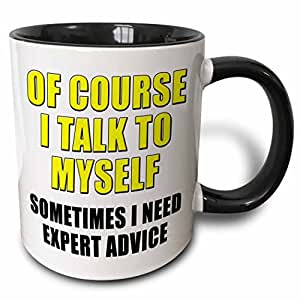 3dRose EvaDane - 语录 - Of Course I Talk To Myself Sometimes I Need Expert Advice 黄色 - 马克杯 黑色 11-oz Two-Tone Black Mug 191767016387