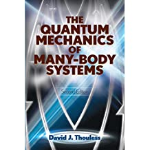 The Quantum Mechanics of Many-Body Systems: Second Edition (Dover Books on Physics) (English Edition)