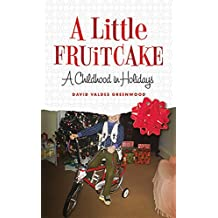 A Little Fruitcake: A Childhood in Holidays (English Edition)