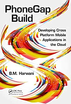 """PhoneGap Build: Developing Cross Platform Mobile Applications in the Cloud (English Edition)"",作者:[Harwani, Bintu]"