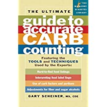 The Ultimate Guide to Accurate Carb Counting: Featuring the Tools and Techniques Used by the Experts (Marlowe Diabetes Library) (English Edition)