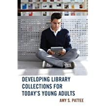 Developing Library Collections for Today's Young Adults (English Edition)