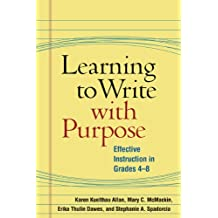 Learning to Write with Purpose: Effective Instruction in Grades 4-8 (Solving Problems in the Teaching of Literacy) (English Edition)