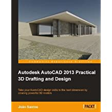 Autodesk AutoCAD 2013 Practical 3D Drafting and Design (English Edition)