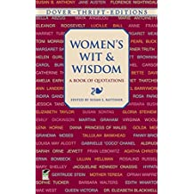 Women's Wit and Wisdom: A Book of Quotations (Dover Thrift Editions) (English Edition)