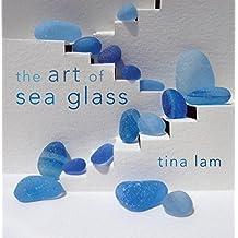 The Art of Sea Glass (English Edition)