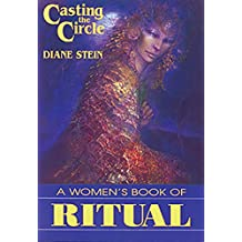 Casting the Circle: A Woman's Book of Ritual (English Edition)