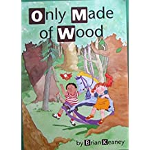 Only Made of Wood: Storybook