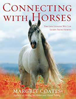 """""""Connecting with Horses: The Life Lessons We Can Learn from Horses (English Edition)"""",作者:[Coates, Margrit]"""