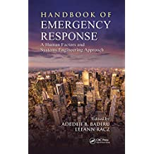 Handbook of Emergency Response: A Human Factors and Systems Engineering Approach (Systems Innovation Book Series 27) (English Edition)
