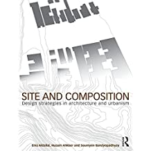 Site and Composition: Design Strategies in Architecture and Urbanism (English Edition)