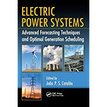 Electric Power Systems: Advanced Forecasting Techniques and Optimal Generation Scheduling (English Edition)