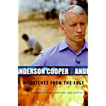 Dispatches from the Edge: A Memoir of War, Disasters, and Survival (English Edition)