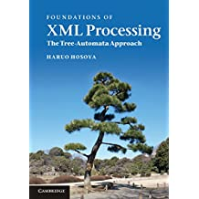 Foundations of XML Processing: The Tree-Automata Approach (English Edition)