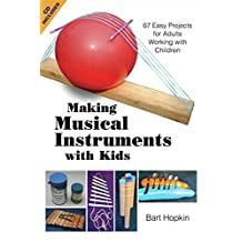 Making Musical Instruments with Kids: 67 Easy Projects for Adults Working with Children (English Edition)