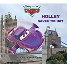 Cars:  Holley Saves the Day (Disney Storybook (eBook)) (English Edition)