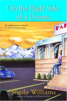 """On the Right Side of a Dream: A Novel (English Edition)"",作者:[Williams, Sheila]"