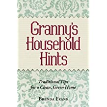 Granny's Household Hints: Traditional Tips for a Clean, Green Home (English Edition)