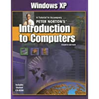 Windows XP: A Tutorial to Accompany Peter Norton's Introduction to Computers Student Edition with CD-ROM
