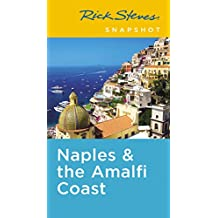 Rick Steves Snapshot Naples & the Amalfi Coast: Including Pompeii (English Edition)