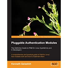 Pluggable Authentication Modules: The Definitive Guide to PAM for Linux SysAdmins and C Developers (English Edition)