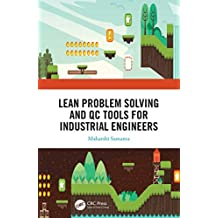 Lean Problem Solving and QC Tools for Industrial Engineers (English Edition)