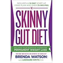The Skinny Gut Diet: Balance Your Digestive System for Permanent Weight Loss (English Edition)