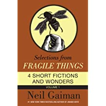 Selections from Fragile Things, Volume One: 4 Short Fictions and Wonders (English Edition)