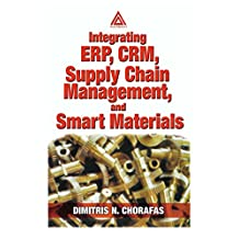 Integrating ERP, CRM, Supply Chain Management, and Smart Materials (English Edition)