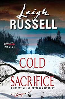 """Cold Sacrifice: A Detective Ian Peterson Mystery (A Detective Ian Peterson Mysteries Book 1) (English Edition)"",作者:[Russell, Leigh]"