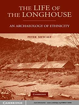 """The Life of the Longhouse: An Archaeology of Ethnicity (English Edition)"",作者:[Metcalf, Peter]"