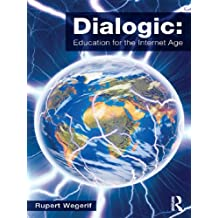 Dialogic: Education for the Internet Age (English Edition)