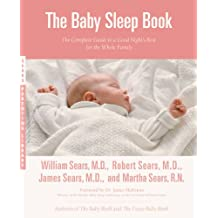 The Baby Sleep Book: The Complete Guide to a Good Night's Rest for the Whole Family (Sears Parenting Library) (English Edition)