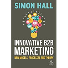 Innovative B2B Marketing: New Models, Processes and Theory (English Edition)