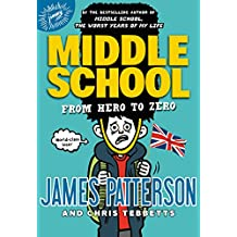 Middle School: From Hero to Zero (English Edition)