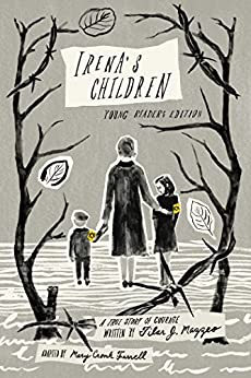 """Irena's Children: Young Readers Edition; A True Story of Courage (English Edition)"",作者:[Mazzeo, Tilar J.]"