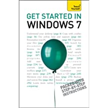 Get Started in Windows 7: An absolute beginner's guide to the Windows 7 operating system (Teach Yourself) (English Edition)