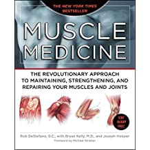 Muscle Medicine: The Revolutionary Approach to Maintaining, Strengthening, and Repairing Your Muscles and Joints (English Edition)