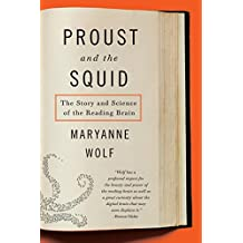 Proust and the Squid: The Story and Science of the Reading Brain (English Edition)