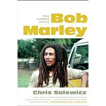 Bob Marley: The Untold Story (English Edition)