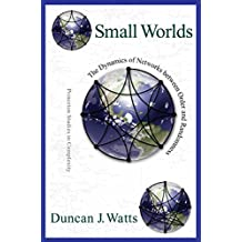 Small Worlds: The Dynamics of Networks between Order and Randomness (Princeton Studies in Complexity Book 9) (English Edition)