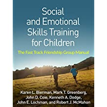 Social and Emotional Skills Training for Children: The Fast Track Friendship Group Manual (English Edition)