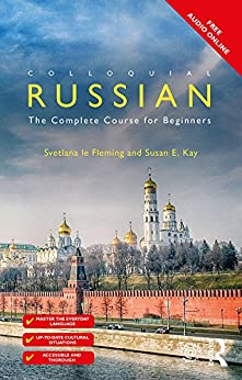 """Colloquial Russian: The Complete Course For Beginners (English Edition)"",作者:[Fleming, Svetlana le, Kay, Susan E.]"