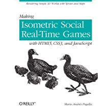 Making Isometric Social Real-Time Games with HTML5, CSS3, and JavaScript: Rendering Simple 3D Worlds with Sprites and Maps (English Edition)